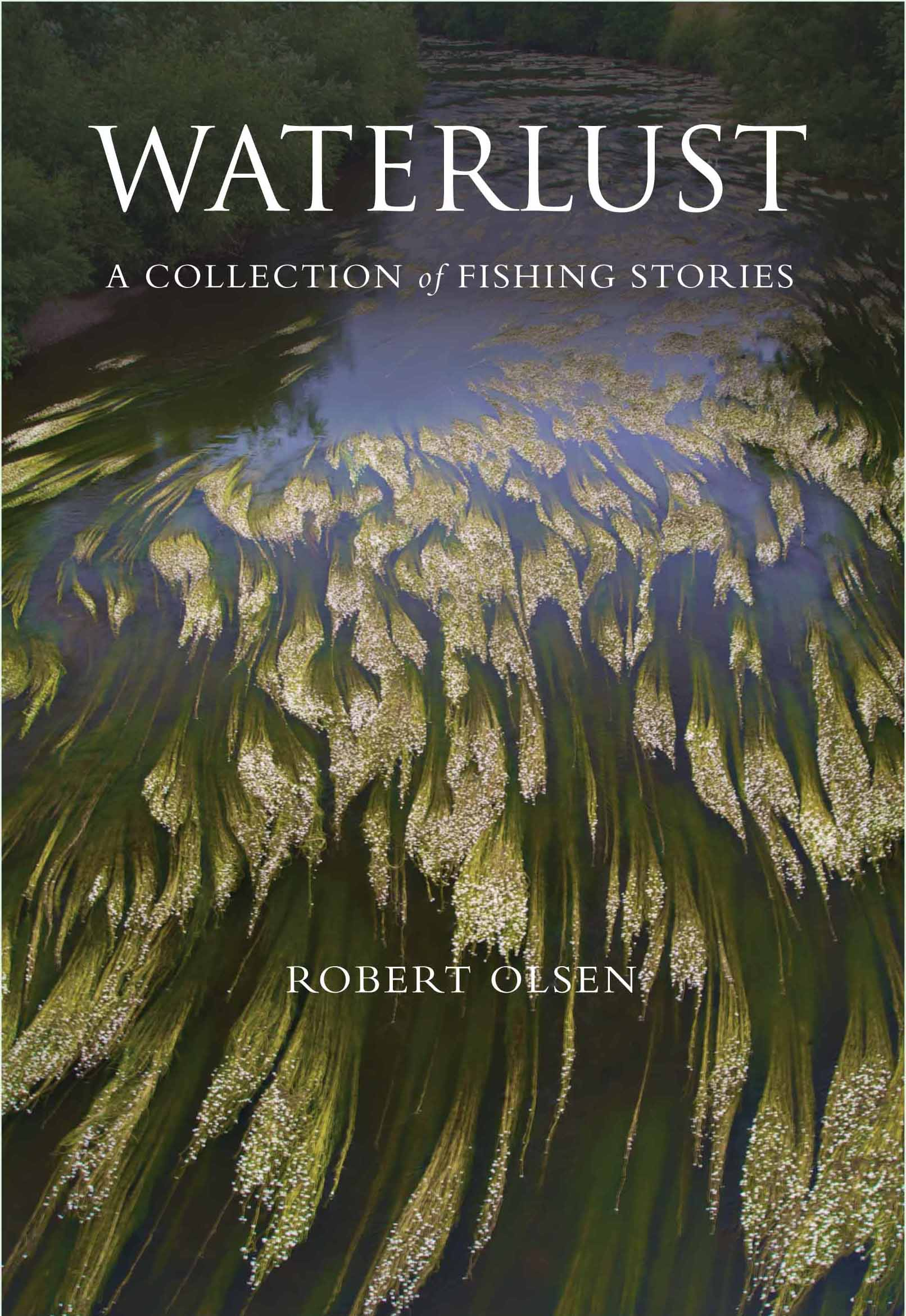 Waterlust is Rob Olsens latest book and includes stories about fishing on the Wye. A signed copy will be available to bid for in our upcoming auction